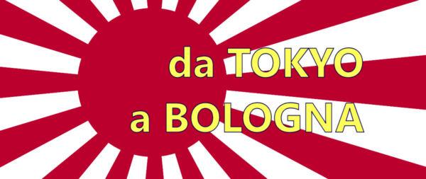 Da TOKYO a BOLOGNA